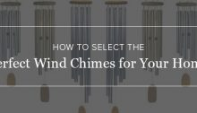 How to Select the Perfect Wind Chimes for Your Home