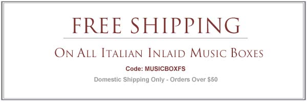 Free Shipping on Italian Music Boxes